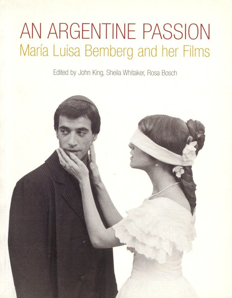 An Argentine Passion: Maria Luisa Bemberg and her Films pdf