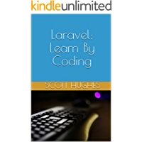 Laravel: Learn By Coding