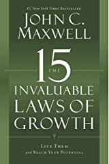The 15 Invaluable Laws of Growth: Live Them and Reach Your Potential Kindle Edition