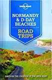 Lonely Planet Normandy & D-Day Beaches Road Trips (Travel Guide)