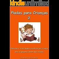 Piadas para Crianças 2 - Charadas e trava-línguas escolhidas por crianças para os pequenos darem boas risadas: Livro Infantil