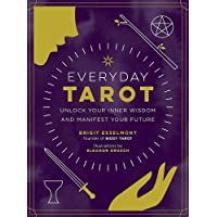 Everyday Tarot: Unlock Inner Wisdom and Manifest Your Future