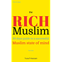 the RICH Muslim: 30 Days Guide to a Successful Muslim State of Mind (Part One)