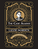 Parallel Lives: A Social History of Lizzie A. Borden and