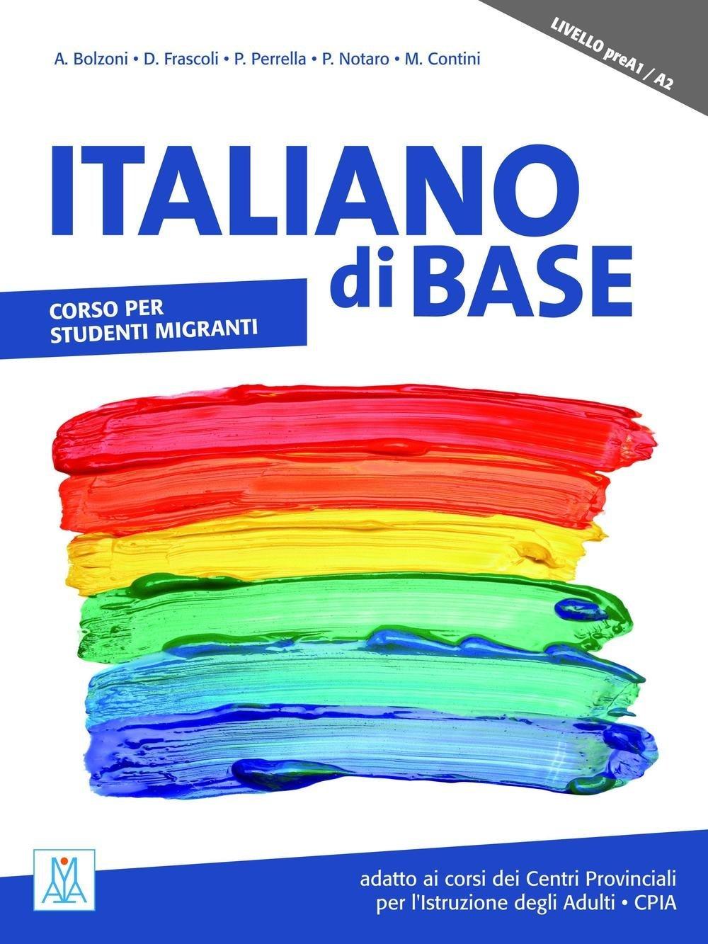 Italiano di base. Corso per studenti migranti. Livello preA1/A2 Copertina flessibile – 31 mag 2016 Aa.Vv. Alma 8861824234