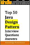 Top 50 Java Design-Pattern Interview Questions