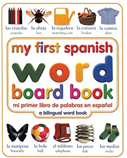 My First Spanish Word Board Book/Mi Primer Libro de Palabras en Espanol (My