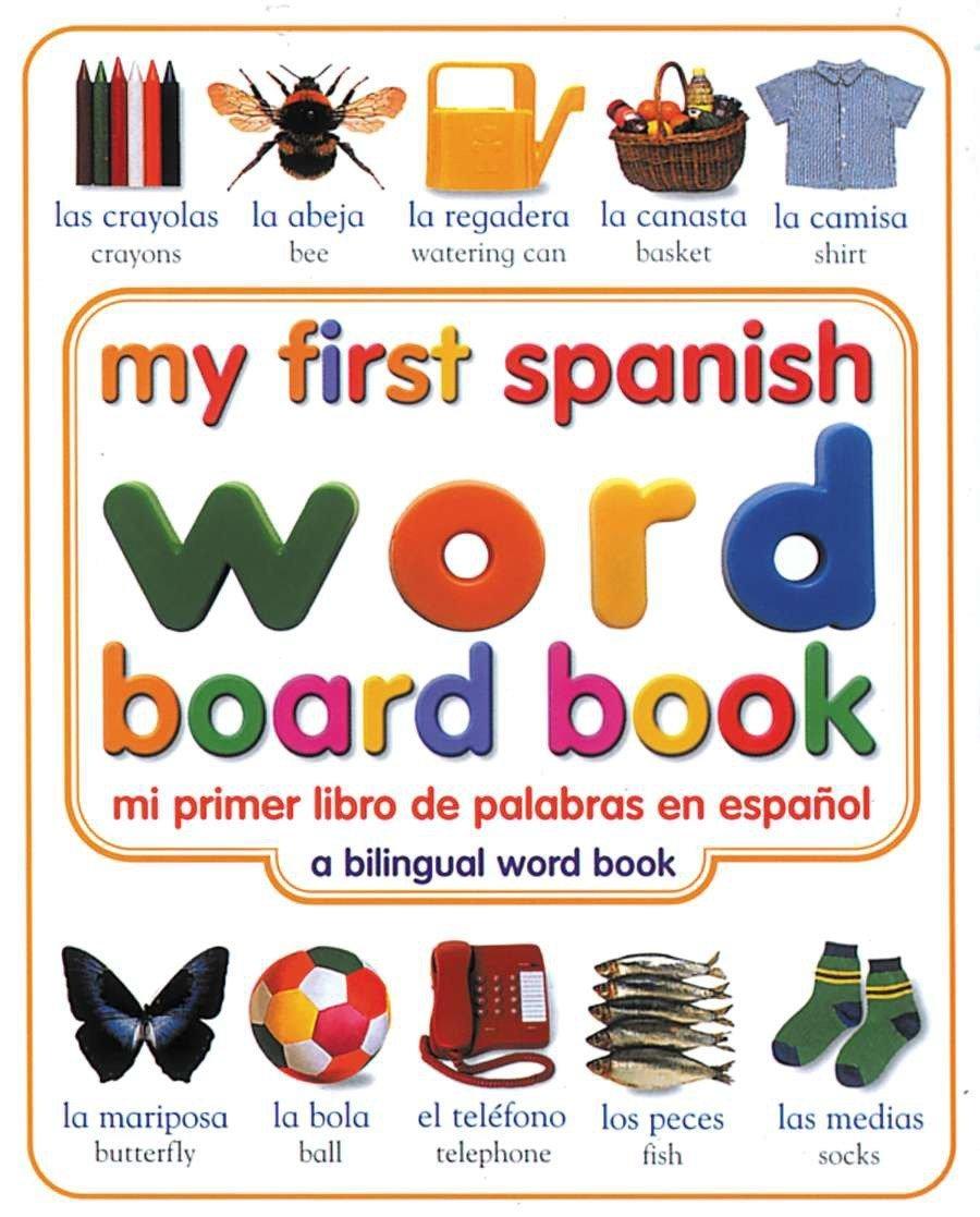 My First Spanish Word Board Bookmi Primer Libro De Palabras En