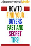How To Find Addicted Buyers Fast!: Your Buyers Where Are They Online?. Website SEO Tips, Buyers Galore, Monetize Your Business Today! (Internet Marketing Book 1) (English Edition)