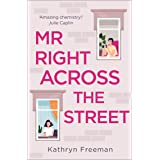 Mr Right Across the Street: The perfect escape for lockdown and the most feel good romantic comedy of 2021! (The Kathryn Free