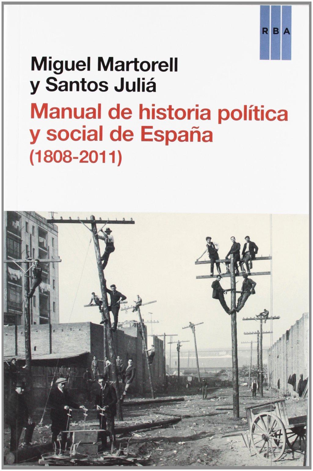 Manual de Historia Política y Social de España ENSAYO Y BIOGRAFÍA: Amazon.es: Juliá, Santos, Martorell, Miguel: Libros