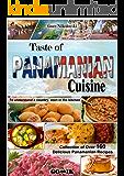 Taste of Panamanian Cuisine (Latin American Cuisine Book 16)