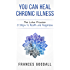 You Can Heal Chronic Illness: The Lotus Process: 8 Steps to Health and Happiness