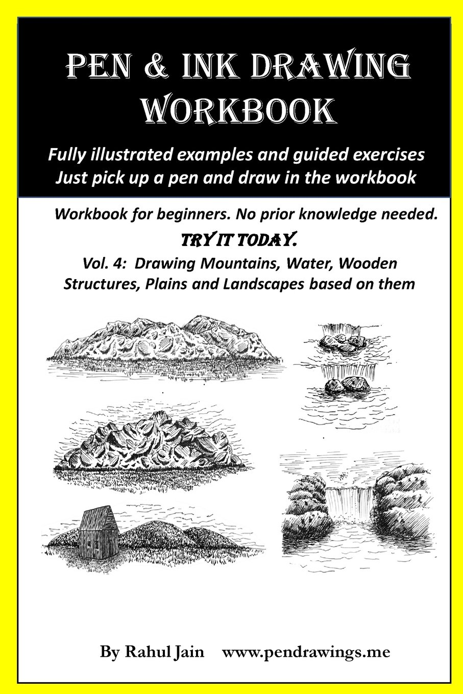 Pen and Ink Drawing Workbook Vol 4: Learn to Draw Pleasing Pen & Ink