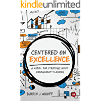 Centered On Excellence: A Model for Strategic Asset Management Planning