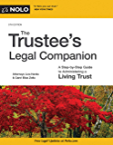 Trustee's Legal Companion, The: A Step-by-Step Guide to Administering a Living Trust