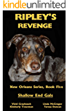 Ripley's Revenge: Shallow End Gals, Volume 5 (New Orleans Series)