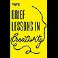 Tate: Brief Lessons in Creativity