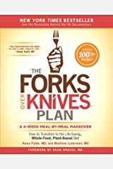 The Forks Over Knives Plan: How to Transition to the Life-Saving, Whole-Food, Plant-Based Diet Paperback