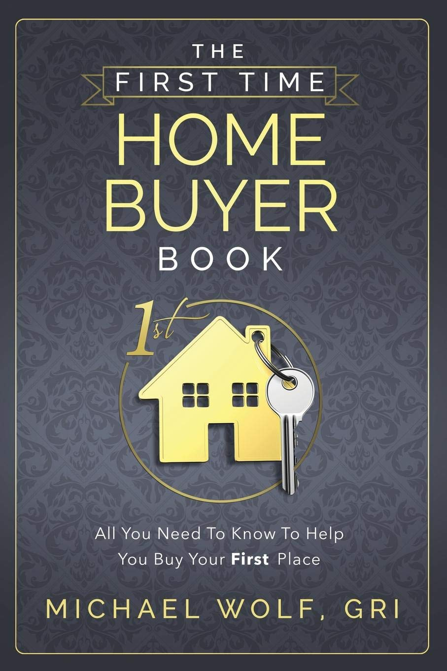 The First Time Home Buyer Book Amazon De Michael Wolf