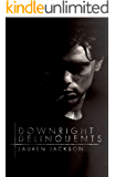 Downright Delinquents: A Bad Boy Young Adult Novel