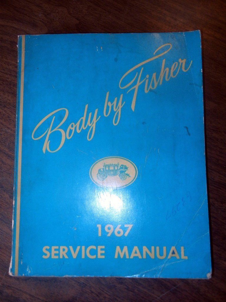 BODY BY FISHER 1967 Service Manual: Fisher Body Division: Amazon.com: Books