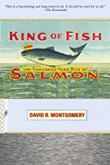 King of Fish: The Thousand-Year Run of Salmon Kindle Edition