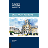 The Urban Sketching Handbook: Understanding Perspective:Easy Techniques for Mastering Perspective Drawing on Location (English Edition)