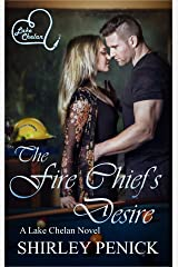 The Fire Chief's Desire: A Firefighter Romance (Lake Chelan #5) Kindle Edition