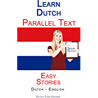 Learn Dutch - Parallel Text - Easy Stories (Dutch - English)