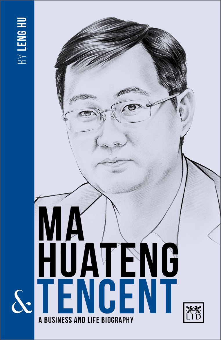 Ma Huateng & Tencent: A Business and Life Biography (China's Entrepreneurs) ebook