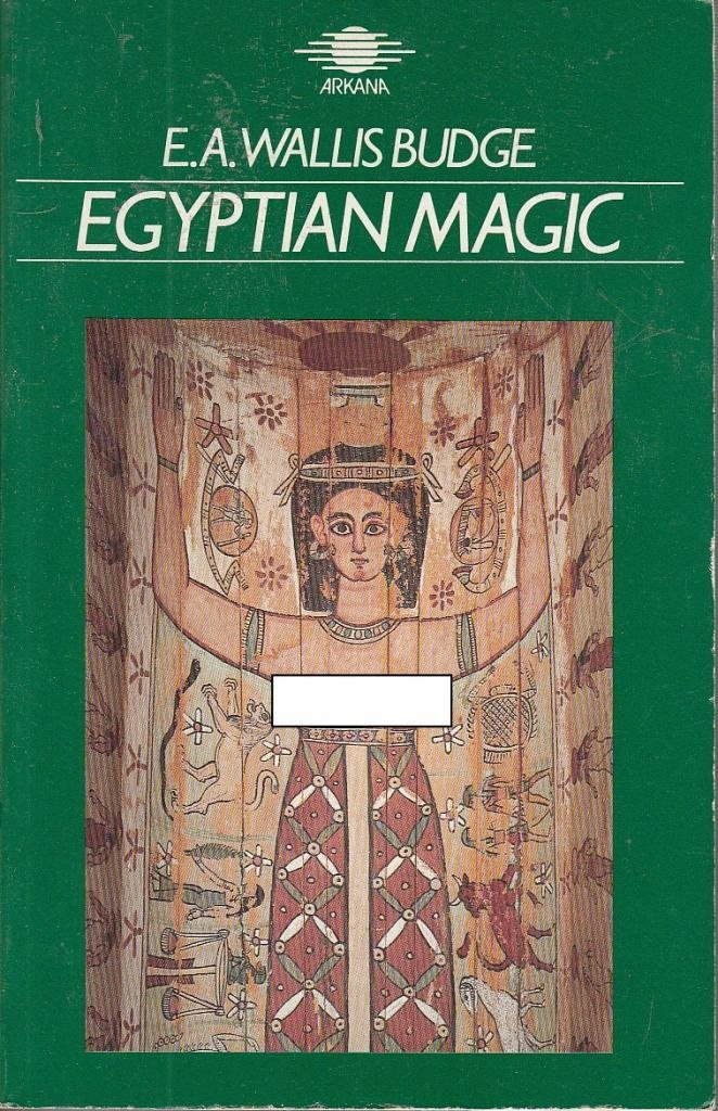 Egyptian Magic, Budge, E. A. Wallis