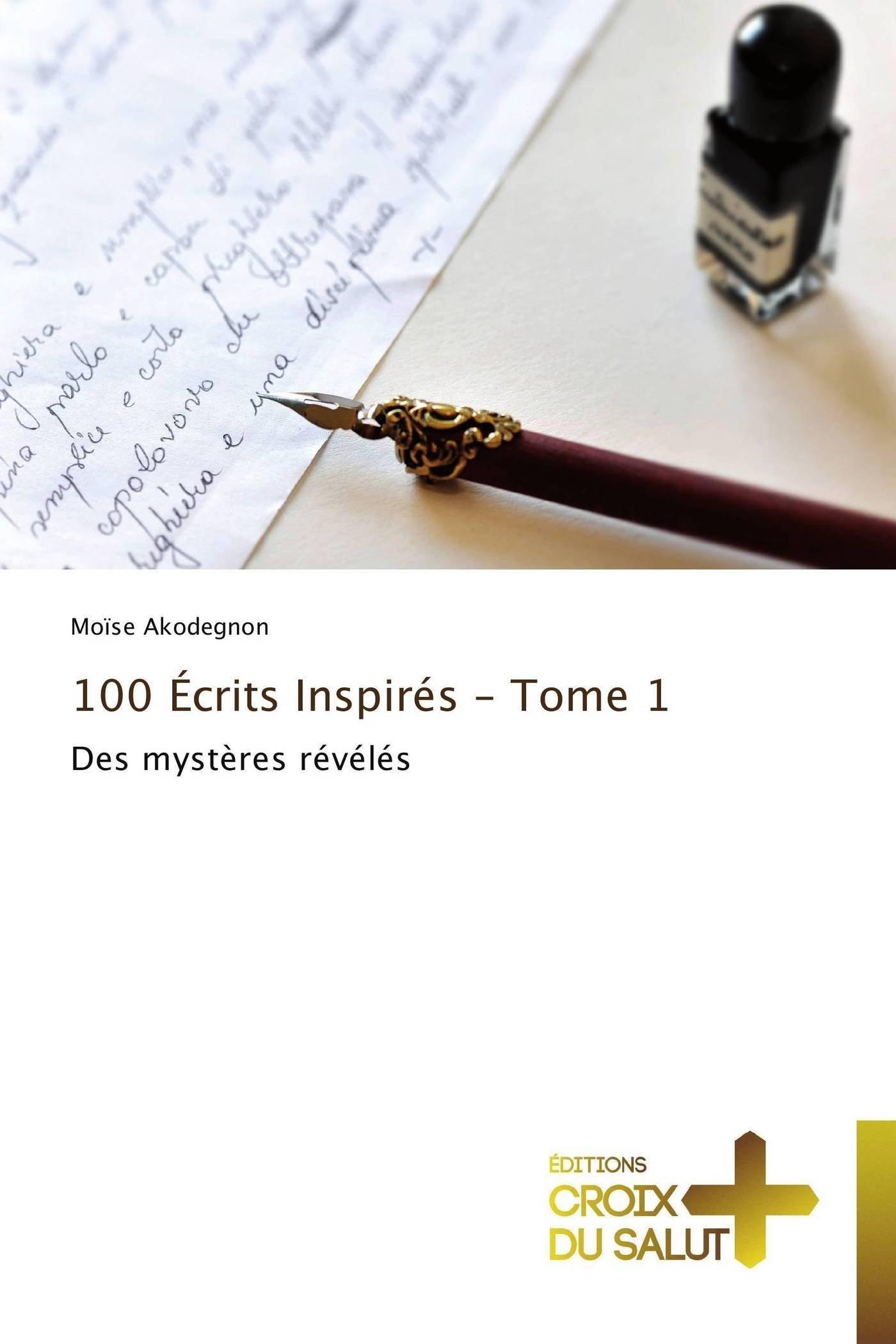 Read Online 100  Écrits Inspirés - Tome 1: Des mystères révélés (Omn.Croix Salut) (French Edition) pdf