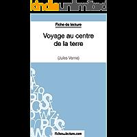 Voyage au centre de la terre de Jules Verne (Fiche de lecture): Analyse complète de l'oeuvre (French Edition)