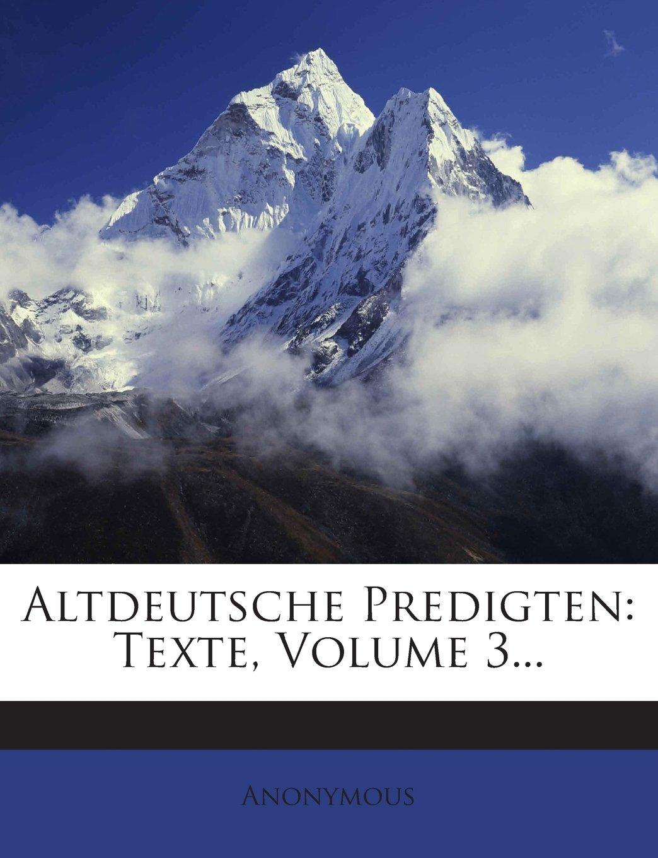 Altdeutsche Predigten: Texte, Volume 3... (German Edition) pdf epub