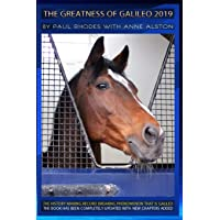 The Greatness of Galileo 2019: The History Making Record Breaking Horse