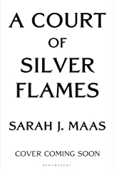A Court of Silver Flames (A Court of Thorns and Roses Book 4) Kindle Edition