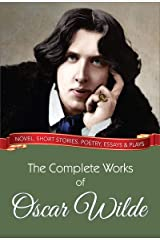 The Complete Works of Oscar Wilde (Global Classics) Kindle Edition