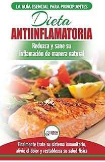 La Dieta Antiinflamatoria: Haz estos cambios simples y ...