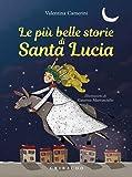 Le più belle storie di Santa Lucia. Ediz. a colori
