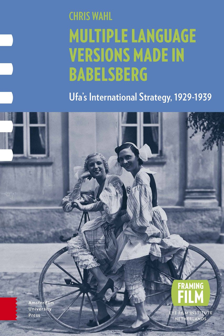 Multiple Language Versions Made in BABELsberg: Ufa's International Strategy, 1929-1939 (Framing Film) by Amsterdam University Press