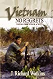 "Vietnam: No Regrets: One Soldier's ""Tour of Duty"""