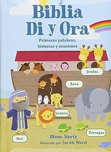 Biblia Di y Ora: Primeras palabras, historias y oraciones (Spanish Edition)