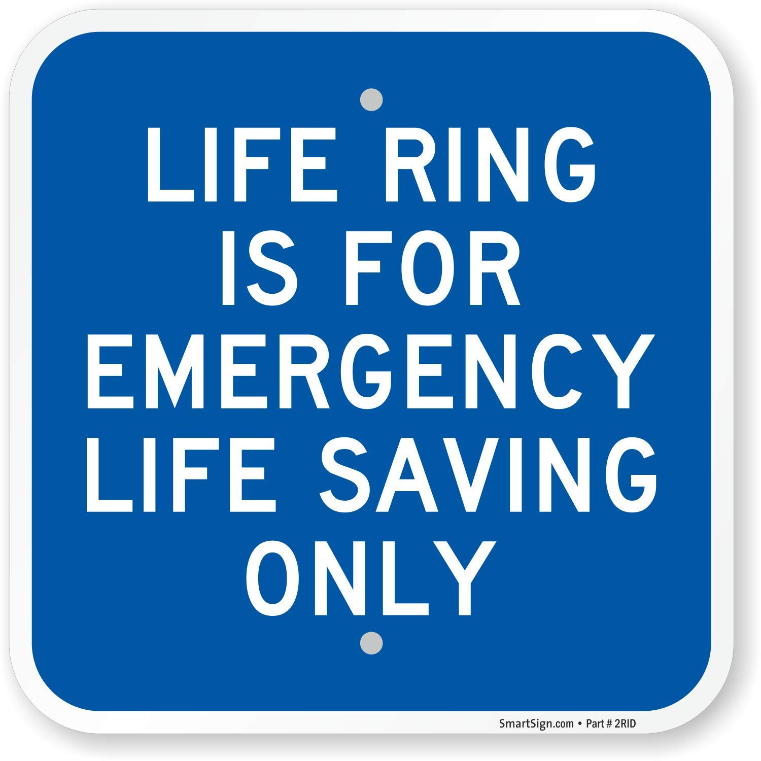 SmartSign''Life Ring is for Emergency Life Saving Only'' Sign | 12'' x 12'' Aluminum by SmartSign