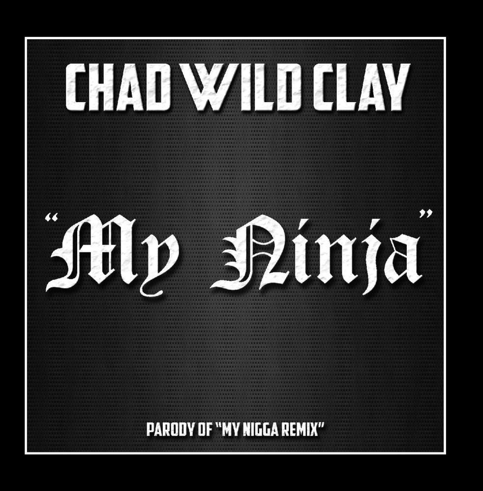 Chad Wild Clay - My Ninja (Parody of