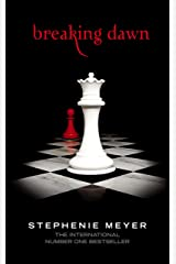 Breaking Dawn: Twilight, Book 4 (Twilight Saga) Kindle Edition