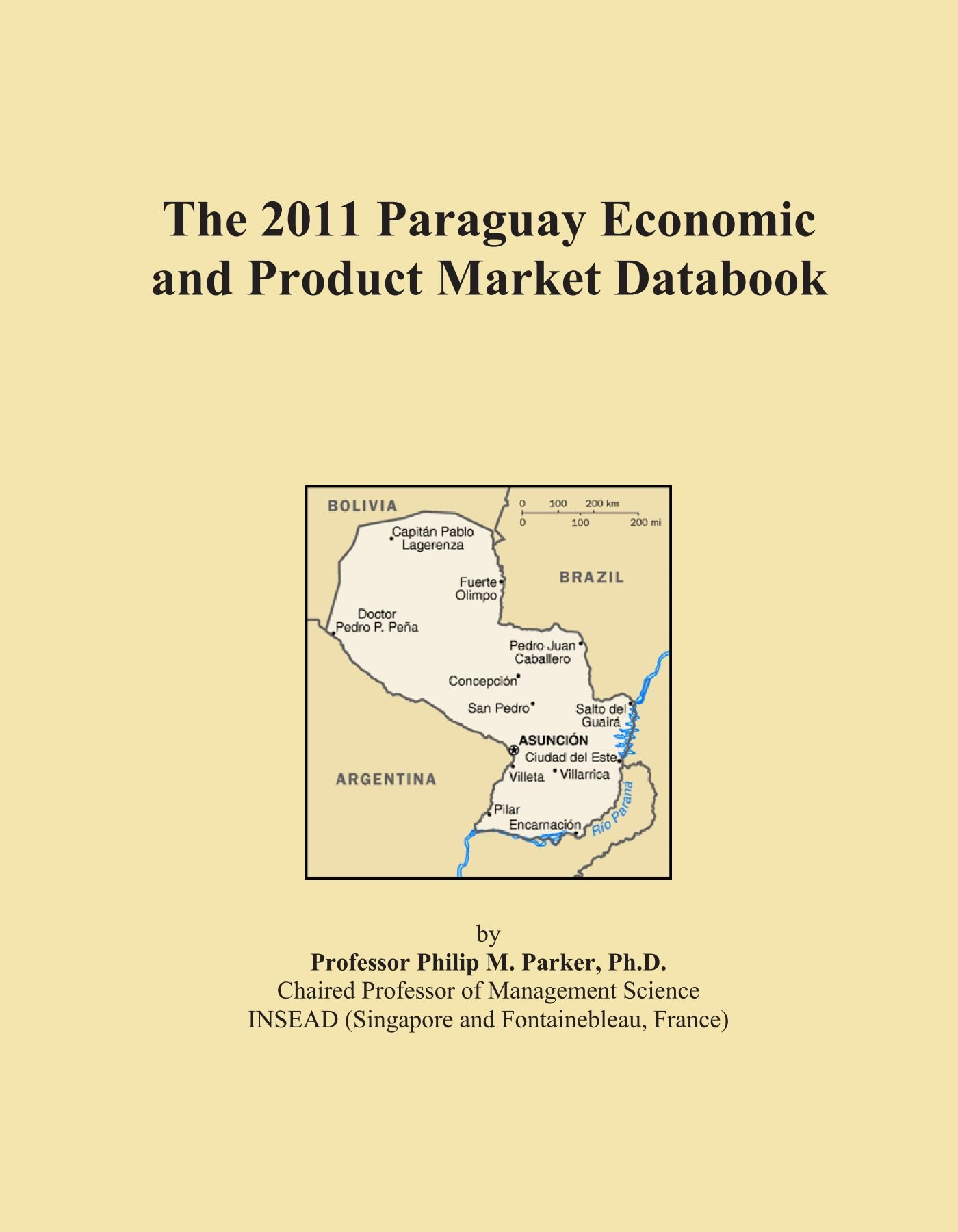The 2011 Paraguay Economic and Product Market Databook pdf epub