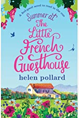 Summer at the Little French Guesthouse: A feel good novel to read in the sun (La Cour des Roses) (Volume 3) Paperback