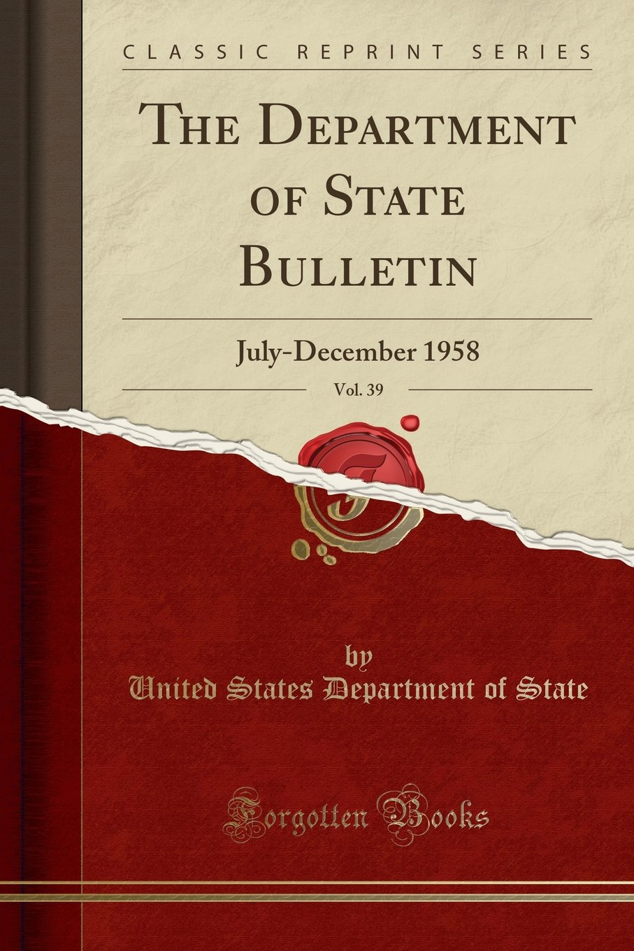 Download The Department of State Bulletin, Vol. 39: July-December 1958 (Classic Reprint) pdf