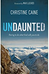 Undaunted: Daring to do what God calls you to do Paperback